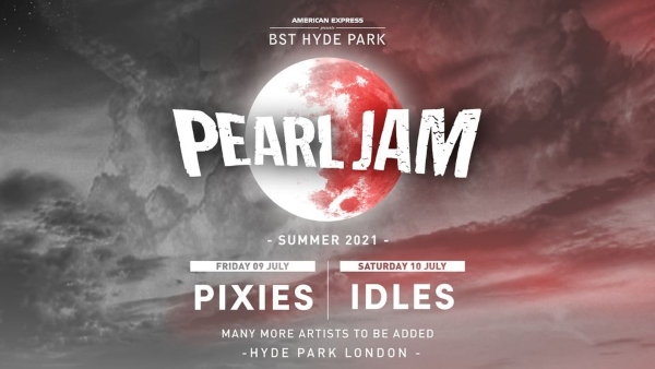 British Summer Time 2021 Line Up - Peal Jam