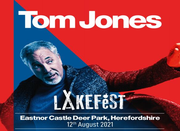 Lakefest 2021 announce Sir Tom Jones as final headliner!